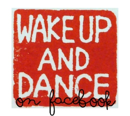 Wake Up and Dance on Facebook